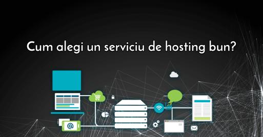 Cum alegi un serviciu de hosting bun?