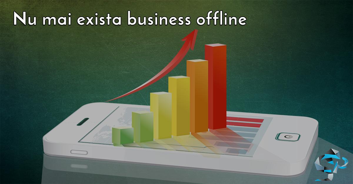 Nu mai exista business offline