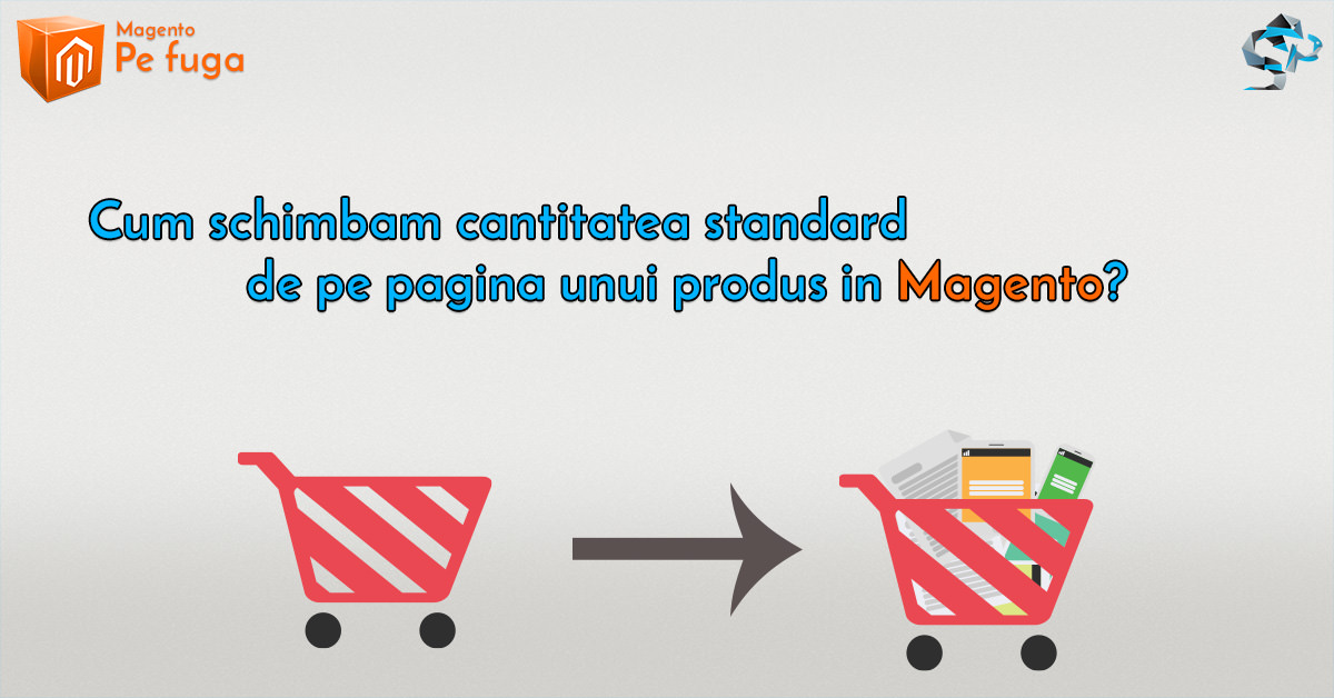 Magento – Cum schimbam cantitatea standard de pe pagina de produs?